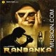 Ranbanka Mp3 Download